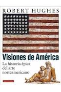 Papel VISIONES DE AMERICA LA HISTORIA EPICA DEL ARTE NORTEAMERICANO (CARTONE)