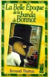 Papel LA BELLE EPOQUE DE LA BANDA DE BONNOT