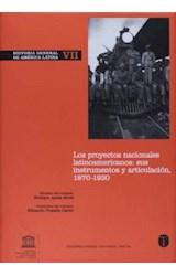 Papel HISTORIA GENERAL DE AMERICA LATINA VII LOS PROYECTOS NACIONA