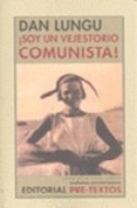 Papel SOY UN VEJESTORIO COMUNISTA (COLECCION NARRATIVA CONTEMPORANEA) (CARTONE)