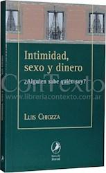 Libro Intimidad , Sexo Y Dinero : Alguien Sabe Quien Soy ?