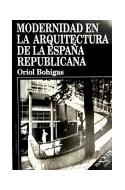 Papel MODERNIDAD EN LA ARQUITECTURA DE LA ESPAÑA REPUBLICANA (COLECCION ENSAYO)