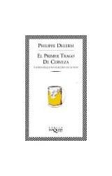 Papel PRIMER TRAGO DE CERVEZA Y OTROS PEQUEÑOS PLACERES DE LA VIDA (COLECCION FABULA)