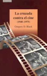 Libro La Cruzada Contra El Cine (1940-1975)