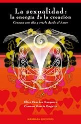 Libro La Sexualidad: La Energia De La Creacion