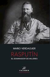 Libro Rasputin. El Dominador De Mujeres