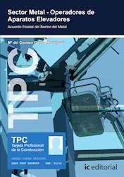 Libro Tpc Sector Metal - Operadores De Aparatos Elevador