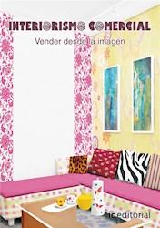 Libro Interiorismo Comercial. Vender Desde La Imagen