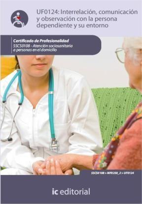E-book Interrelación, Comunicación Con La Persona Dependiente Y Su Entorno