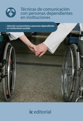 E-book Técnicas De Comunicación Con Personas Dependientes En Instituciones