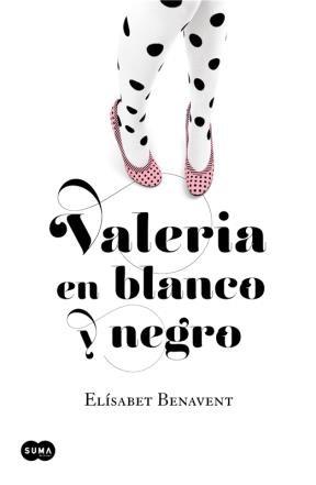 E-book Valeria En Blanco Y Negro (Saga Valeria 3)