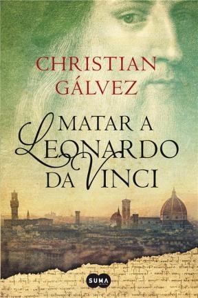 E-book Matar A Leonardo Da Vinci (Crónicas Del Renacimiento 1)