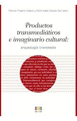 Papel PRODUCTOS TRANSMEDIATICOS E IMAGINARIO CULTURAL: ARQUEOLOGIA