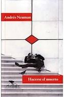 Papel HACERSE EL MUERTO (COLECCION VOCES 160 / LITERATURA)