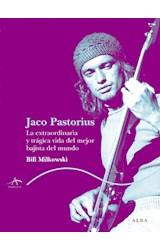 Papel JACO PASTORIUS LA EXTRAORDINARIA Y TRAGICA VIDA DEL MEJOR BA