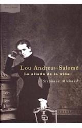 Papel LOU ANDREAS SALOME, LA ALIADA DE LA VIDA