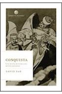 Papel CONQUISTA UNA NUEVA HISTORIA DEL MUNDO MODERNO (COLECCION LIBROS DE HISTORIA)