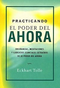 Libro Practicando El Poder Del Ahora