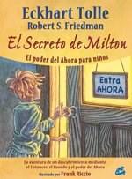 Libro El Secreto De Milton .El Poder Del Ahora Para Ni/Os