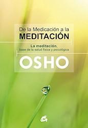 Libro De La Medicacion A La Meditacion