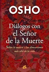 Libro Dialogos Con El Se/Or De La Muerte .Sobre La Muerte Y Las Dimensiones