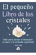 Papel PEQUEÑO LIBRO DE LOS CRISTALES COMO USARLOS (PEQUEÑA GAIA) (ILUSTRADO) (BOLSILLO)