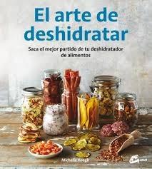 Libro El Arte De Deshidratar