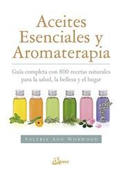 Libro Aceites Esenciales Y Aromaterapia .Guia Completa Con 800 Recetas Naturales