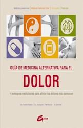 Libro Guia De Medicina Alternativa Para El Dolor