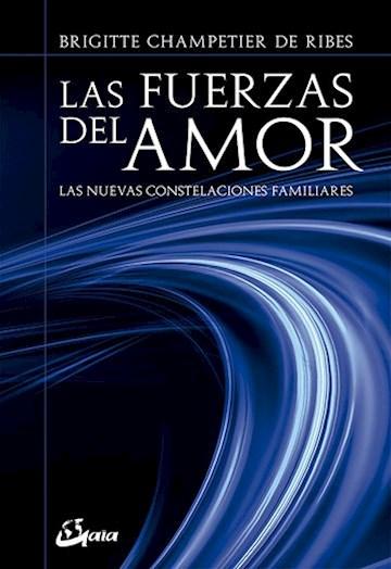 Papel Las Fuerzas Del Amor. Las Nuevas Constelaciones Familiares