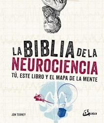 Libro La Biblia De La Neurociencia ,Tu Este Libro Y El Mapa De La Mente