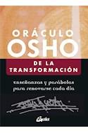 Papel ORACULO OSHO DE LA TRANSFORMACION ENSEÑANZAS Y PARABOLAS PARA RENOVARSE CADA DIA (ESTUCHE)