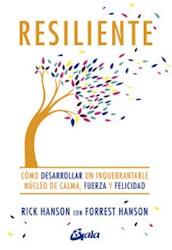 Libro Resiliente .Como Desarrollar Un Inquebrantable Nucleo De Calma Y Felicidad