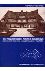 Papel Tres arquitectos del periodo guillermino : Hermann Muthesius, Paul Schultze-Naumburg, Paul Mebes