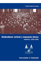 E-book Sindicalismo vertical y respuesta obrera. Valladolid, 1939-1959