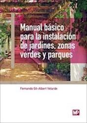 Libro Manual Basico Para La Instalacion De Jardines , Zonas Verdes Y Parques
