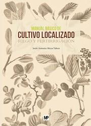 Libro Manual Basico De Cultivo Localizado