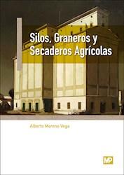 Libro Silos , Graneros Y Secaderos Agricolas
