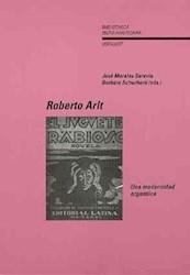 Papel Roberto Arlt. Una Modernidad Argentina.