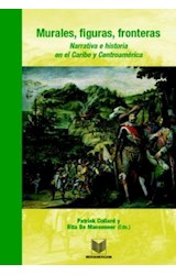 Papel Murales, figuras, fronteras. Narrativa e historia en el Caribe y Centroamérica.