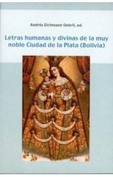 Papel Letras humanas y divinas de la muy noble Ciudad de la Plata (Bolivia).