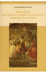 """Papel Rubén Darío. """"Don Quijote no debe ni puede morir"""" : (páginas cervantinas)"""