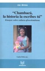 """Papel """"Chambacú, la historia la escribes tú"""""""