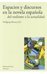 Papel Espacios Y Discursos En La Novela Española Del Realismo A La Actualidad.