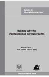 Papel Debates sobre las independencias iberoamericanas