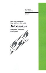 Papel AfricAmericas. Itineraries, Dialogues, and Sounds.