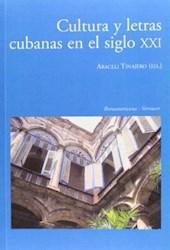 Papel Cultura Y Letras Cubanas En El Siglo Xxi