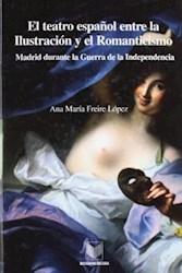 Papel El Teatro Español Entre La Ilustración Y El Romanticismo