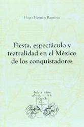Papel Fiesta, Espectáculo Y Teatralidad En El México De Los Conquistadores