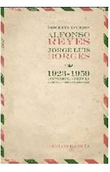 Papel Discreta Efusión. Alfonso Reyes Y Jorge Luis Borges 1923-1959
